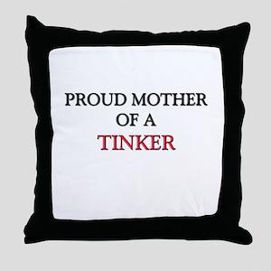 Proud Mother Of A TINKER Throw Pillow