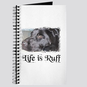 BLACK LAB LIFE IS RUFF Journal