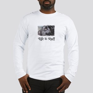 BLACK LAB LIFE IS RUFF Long Sleeve T-Shirt