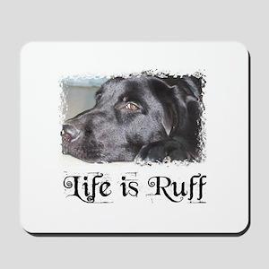 BLACK LAB LIFE IS RUFF Mousepad