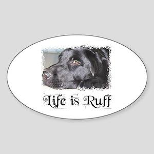 BLACK LAB LIFE IS RUFF Oval Sticker