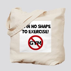 Im In No Shape To Exercise Tote Bag