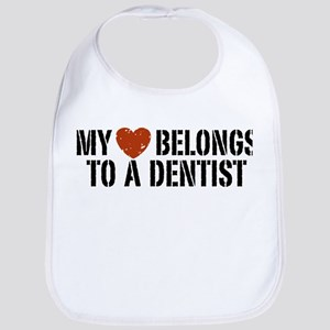 My Heart Belongs to a Dentist Bib