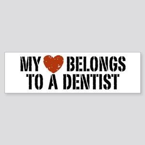 My Heart Belongs to a Dentist Bumper Sticker
