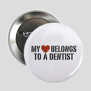 """My Heart Belongs to a Dentist 2.25"""" Button"""