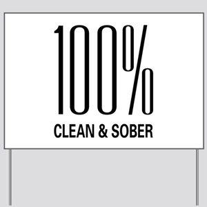 100 Percent Clean and Sober Yard Sign