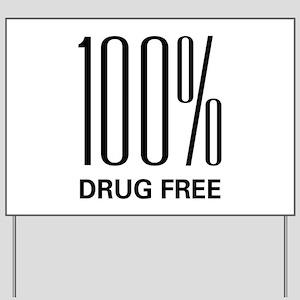 100 Percent Drug Free Yard Sign