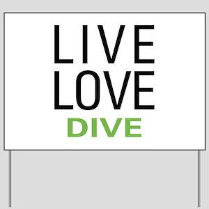Live Love Dive Yard Sign