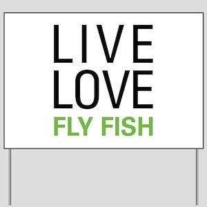 Live Love Fly Fish Yard Sign