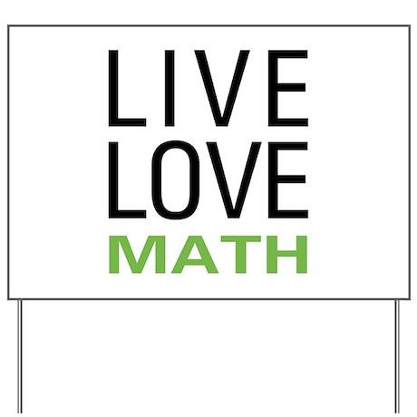 Live Love Math Yard Sign