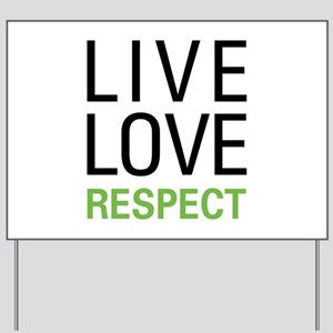 Live Love Respect Yard Sign