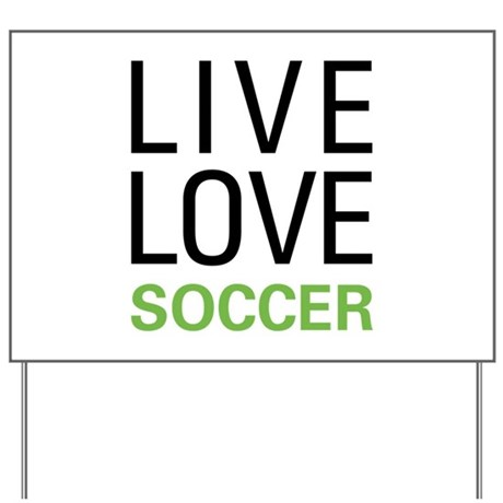 Live Love Soccer Yard Sign