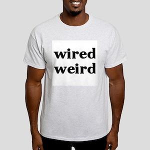 wired weird Light T-Shirt