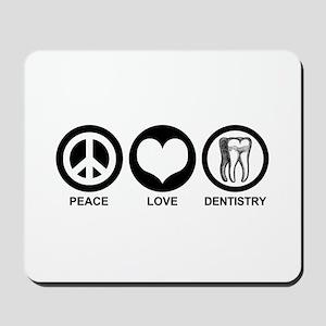 Peace Love Dentistry Mousepad