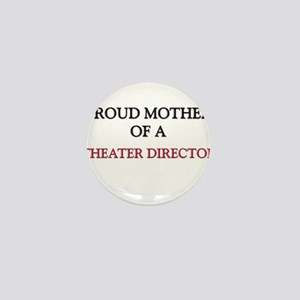 Proud Mother Of A THEATER LIGHTING DIRECTOR Mini B