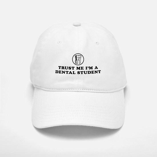 Trust Me I'm a Dental Student Baseball Baseball Cap
