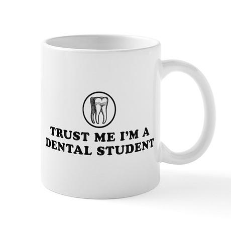 Trust Me I'm a Dental Student Mug