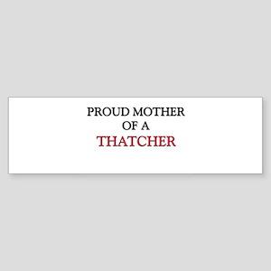 Proud Mother Of A THAUMATOLOGIST Bumper Sticker