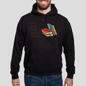 One Good Book Deserves Anothe Hoodie (dark)