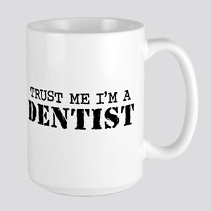 Trust Me I'm a Dentist Large Mug