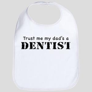 Trust Me My dad's a Dentist Bib