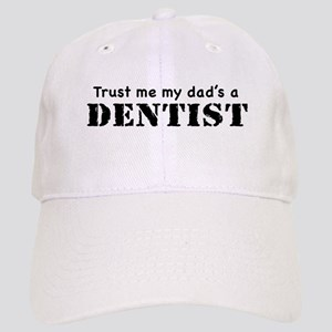 Trust Me My dad's a Dentist Cap