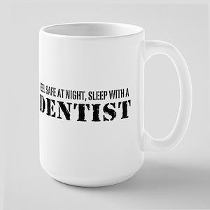 Feel Safe at Night Sleep with a Dentist Large Mug