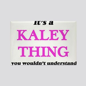 It's a Kaley thing, you wouldn't u Magnets
