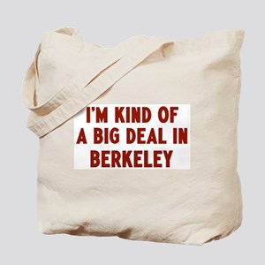 Big Deal in Berkeley Tote Bag