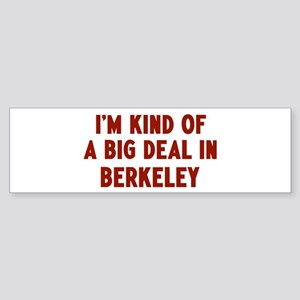 Big Deal in Berkeley Bumper Sticker