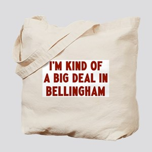 Big Deal in Bellingham Tote Bag
