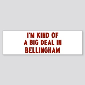 Big Deal in Bellingham Bumper Sticker
