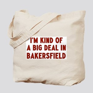 Big Deal in Bakersfield Tote Bag