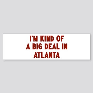 Big Deal in Atlanta Bumper Sticker