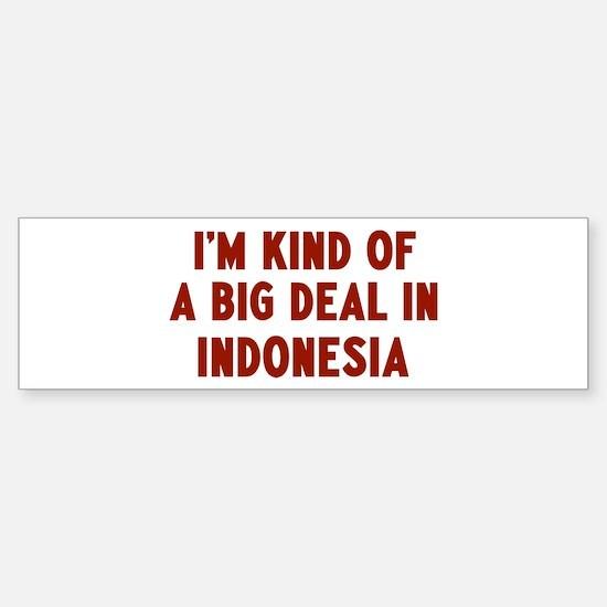 Big Deal in Indonesia Bumper Bumper Bumper Sticker