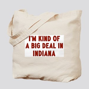Big Deal in Indiana Tote Bag