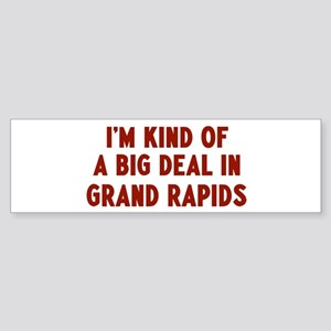 Big Deal in Grand Rapids Bumper Sticker