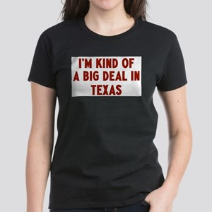 Big Deal in Texas Women's Dark T-Shirt