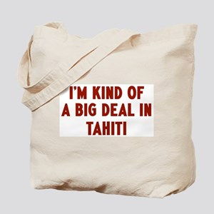 Big Deal in Tahiti Tote Bag