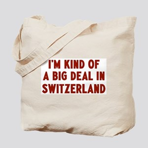 Big Deal in Switzerland Tote Bag