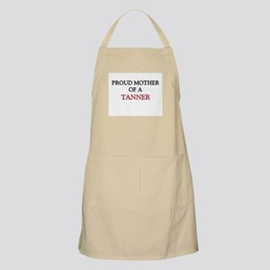 Proud Mother Of A TANNER BBQ Apron