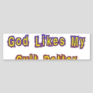 My Cult Is Better Sticker (Bumper)
