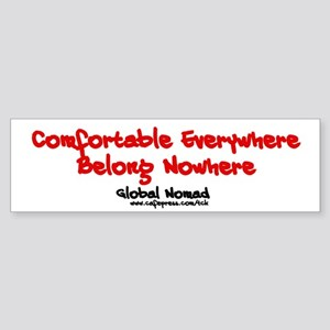 Comfortable Everywhere...Bumper Sticker
