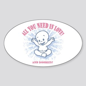 All You Need -2c Oval Sticker