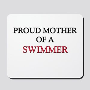 Proud Mother Of A SWIMMER Mousepad