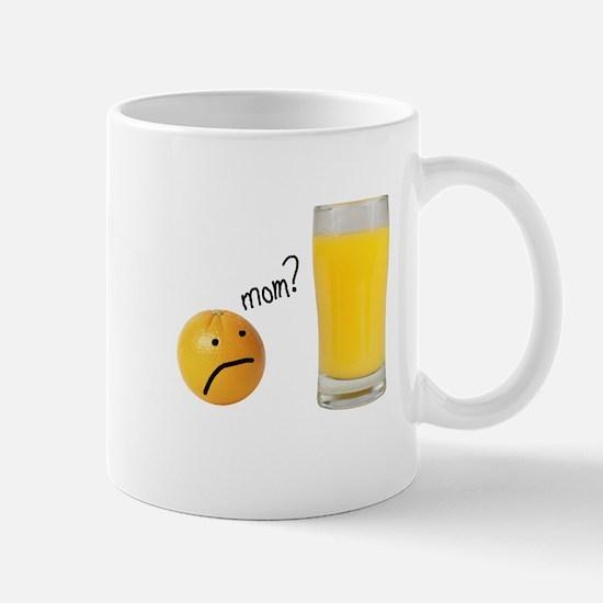 Orange Juice Mom? Mug