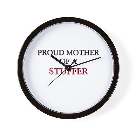 Proud Mother Of A STUFFER Wall Clock