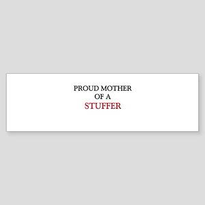 Proud Mother Of A STUFFER Bumper Sticker