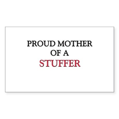 Proud Mother Of A STUFFER Rectangle Sticker