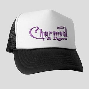 Charmed and Dangerous Trucker Hat